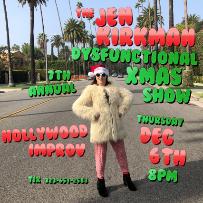 The 7th Annual Jen Kirkman Dysfunctional XMAS Show! ft. Morgan Murphy, Chris Franjola & more!