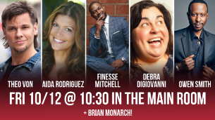 At the Improv: Theo Von, Aida Rodriguez, Debra DiGiovanni, Owen Smith, Brian Monarch & more!