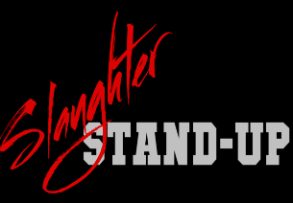 Slaughter Stand-Up with Kevin Downey Jr.