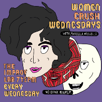 Women Crush Wednesdays with Marcella Arguello, Laurie Kilmartin, Sherry Cola, Dhaya Lakshminarayanan and more!