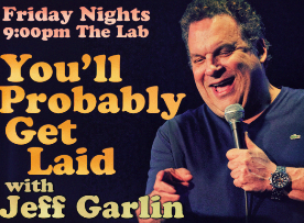 You'll Probably Get Laid with Jeff Garlin