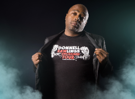 Donnell Rawlings, Brody Stevens, Monique Marvez, Byron Bowers, Vinny Fasline, & more TBA!