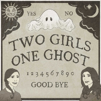 Two Girls One Ghost Podcast - Live