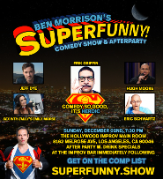 Superfunny! with Ben Morrison Jeff Dye, Eric Schwartz and more!
