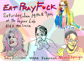 Eat Pray F*ck with Fielding Edlow, Debra DiGiovanni, Wayne Federman, Jodi Miller, Hampton Yount, Alex Edelman & Naomi Ekperigin!