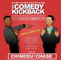 The Comedy Kickback with Chase Anthony, Chinedu Unaka, Chaunté Wayans, Jack Jr., Aaron Edwards, Trevor Wallace, Taquita Love, and Vinny Fasline!