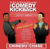 The Comedy Kickback with Chase Anthony, Chinedu Unaka, Owen Smith, Ian Edwards, Fahim Anwar, Subhah Agarwal, Jeremy Scippio, Yedoye Travis, Jerron Horton, Dave Getzoff, and more!