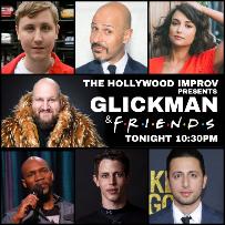 GLICKMAN & Friends ft. Maz Jobrani, Ian Edwards, Tony Hinchcliffe, Fahim Anwar, Johnny Pemberton, Milana Vayntrub, & more!