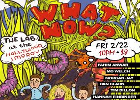 What Now? ft. Fahim Anwar, Tim Dillon, Phoebe Robinson, Hannah Einbinder & more!
