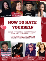 How to Hate Yourself with Laura House and more TBA!