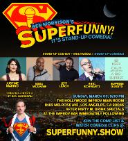 Superfunny! ft. Ben Morrison, Esau McGraw, Eric Schwartz, Justine Marino, Jeff Leach, and more TBA!
