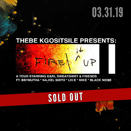 Tickets for FIRE IT UP! A tour starring Earl Sweatshirt   Friends ... 5ba333e5dad