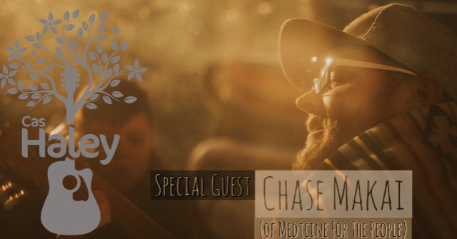 Cas Haley W/ Special Guest Chase Makai