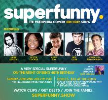 Superfunny! with Ben Morrison, Jamie Kennedy, Ben Gleib, Alycia Cooper, Adam Ray & more!