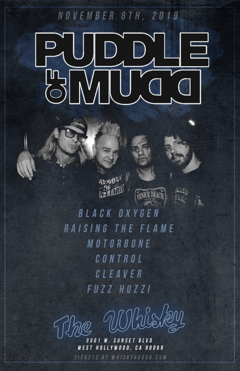 Puddle of Mudd, Black Oxygen, Raising The Flame, Motorbone, Control, Fuzz Huzzi, Cleaver