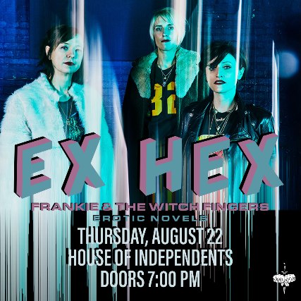 Ex Hex at House of Independents