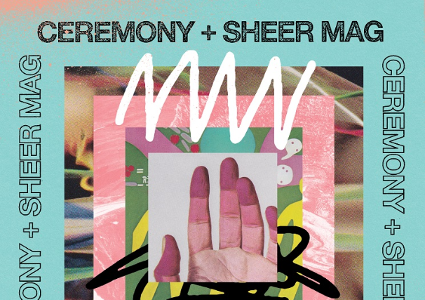 Ceremony, Sheer Mag, Bugg, Super Unison