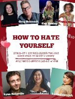 How to Hate Yourself ft. Laura House, Lydia Popovich, Kay Hanley, Maggie Maye, Ryan Belleville, Danielle Perez, Greg Behrendt, and more!