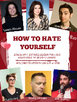 How to Hate Yourself w. Laura House ft. Laura Kightlinger, Caitlin Gill, Matt Kirshen, Bucky Sinister, Zak Toscani, and more TBA!