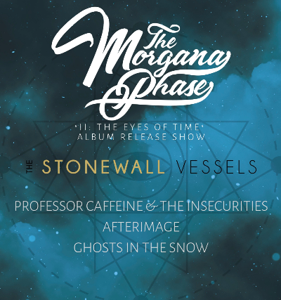 The Morgana Phase, the Stonewall Vessels, Professor Caffeine & the Ins