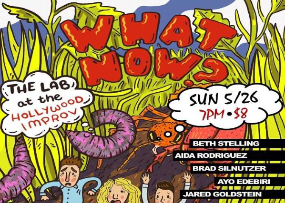 What Now? w/ Noah Findling and Amy Silverberg ft. Beth Stelling, Aida Rodriguez, Brad Silnutzer, Ayo Edebiri, Jared Goldstein, and more!