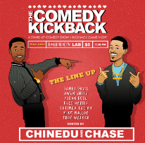 The Comedy Kickback w/ Chinedu Unaka ft. Skinny Asfesa, River Langley, Chelse Greaux, Malik S., JD Witherspoon, Janine Brito, Tacarra Williams, Erica Spera, and Dave Helem!