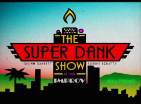 The Super Dank Show