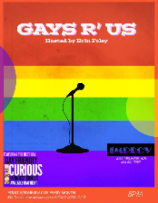Gays R Us with Debra DiGiovanni, Caitlin Gill, Zach Noe Towers, Jared Goldstein & more!