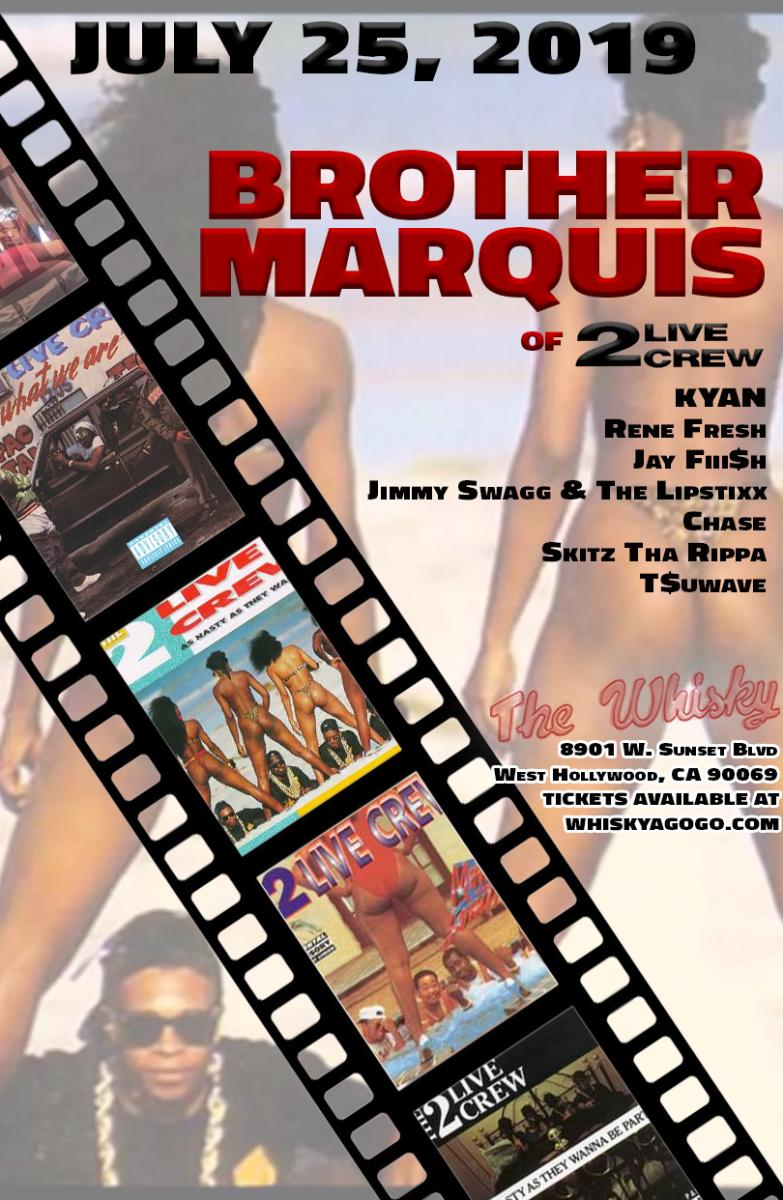 Brother Marquis of THE 2 LIVE CREW, Crash, Rene Fresh, Jay Fiii$h, T$uwave, Jimmy Swagg & the Lipstixx, Nostradamixx, JDN