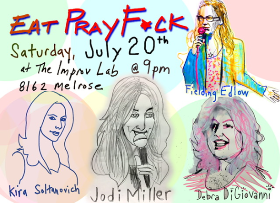 Eat Pray F*ck: Jon Rudnitsky, Jodi Miller, Debra DiGiovanni, Kira Soltanovich, Fielding Edlow and more!
