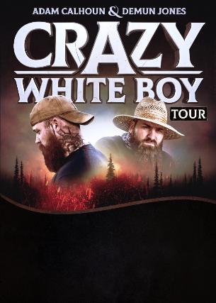 Adam Calhoun/ Demun Jones Crazy White boy Tour