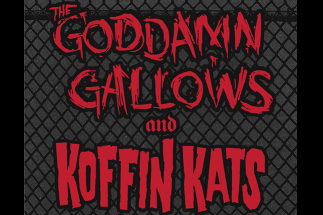 The Goddamn Gallows/Koffin Kats with Special Guest Bridge City Sinners