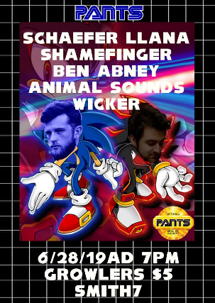 Pants Tour 2019 feat. Schaefer Llana, Shamefinger, Ben Abney, Animal Sounds, Wicker