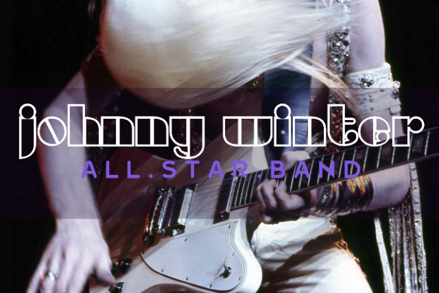 Johnny Winter All Star Band & A Johnny Winter Film Screening