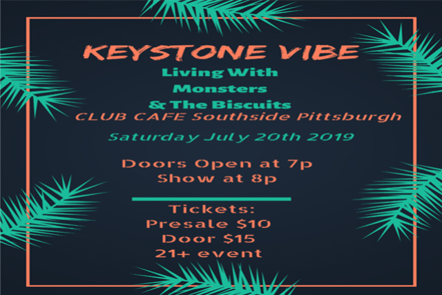 Keystone Vibe with Special Guests Living With Monsters & The Biscuits