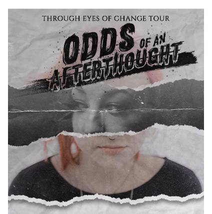 Odds of an Afterthought - Through Eyes of Change Tour
