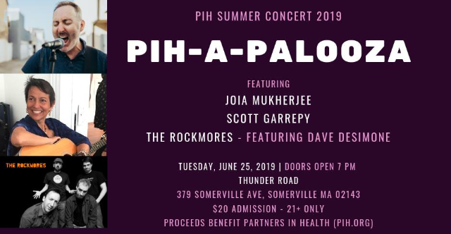 PIH-A-PALOOZA for Global Health featuring live music by Joia Mukherjee, Scott Garrepy, and The Rockmores