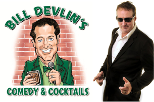 Bill Devlin's Comedy & Cocktails: Jamie Kennedy, Danny Villalpando, Kira SoltanovichJohnny Mitchell, Chris Fairbanks and more!