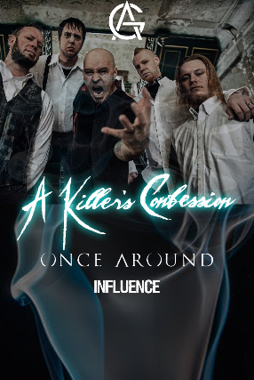 A Killer's Confession w/ Once Around, Influence & more