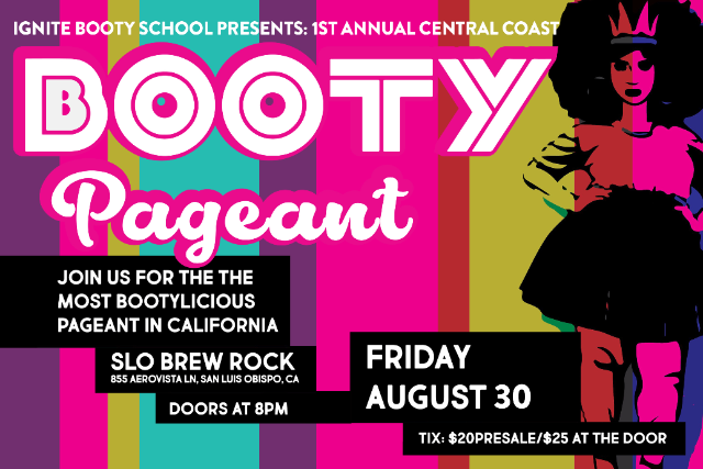 Ignite Booty School Presents: 1st Annual Central Coast Booty Pageant