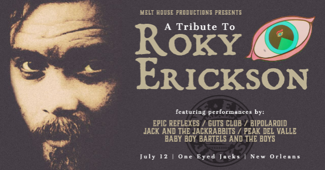 Melt House Productions presents A Tribute to Roky Erickson