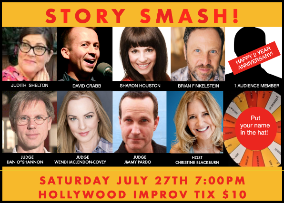 Story Smash! Competitive Storytelling at its Best! ft. Brian Finkelstein, Sharon Houston, Judith Shelton, David Crabb, and Danny Zuker w/ Judges Jimmy Pardo, Wendi McLendon-Covey, and Dan O'Shannon!