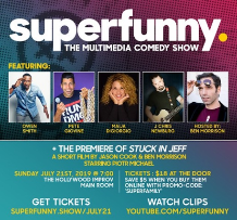 Superfunny - The Multimedia Comedy Show w/ Ben Morrison, Maija DiGiorgio, Owen Smith, J Chris Newberg, Pete Giovine, and more TBA!