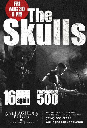 The Skulls, 16 Again, Firecracker 500