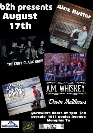 B2h Presents Alex Butler, Cody Clark, AM WHISKEY And More