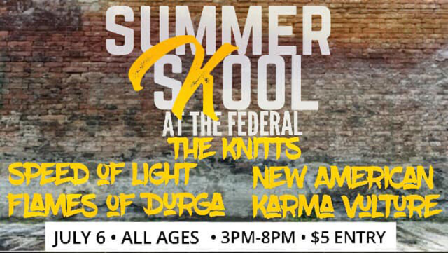 The Knitts, Speed of Light, Karma Vulture, Flames of Durga, New American