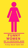 Funny Women Of A Certain Age: Carole Montgomery, Tracey Ashley, Sue Kolinsky, Karen Rontkowski and more!