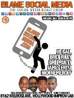Blame Social Media w/ Greg Edwards, Papp Johnson, Quincy Jones II, Felicia Folkes, JB Ball, Bri Pruett, Nick Nemeroff, James Fritz, Brett Riley and more!