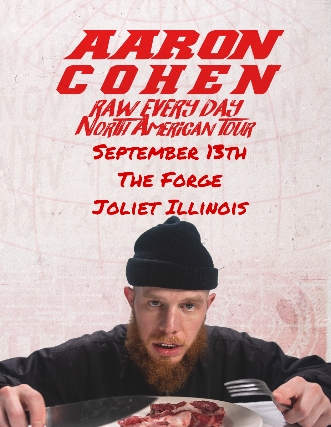 Aaron Cohen: Raw Every Day Tour