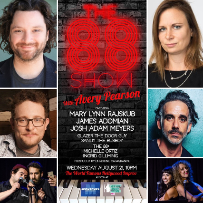 The 88 Show with Avery Pearson + James Adomian, Mary Lynn Rajskub, Josh Adam Meyers & more!
